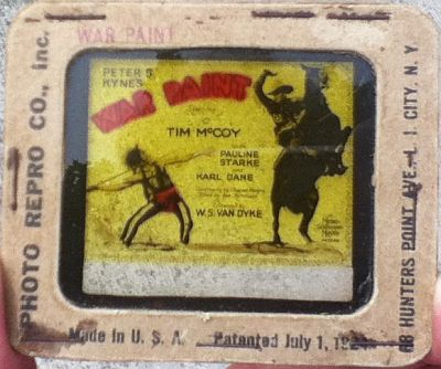 "Theatrical Magic Lantern Slide for Tim McCoy in ""War Paint"""